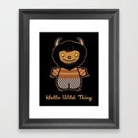Hello Wild Thing Framed Art Print