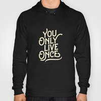 You Only Live Once Hoody