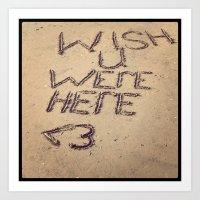 Wish You Were Here Art Print