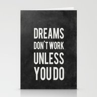 Dreams Don't Work Unless… Stationery Cards