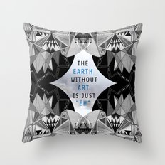 The Earth Without Art II Throw Pillow