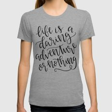 Calligraphy // Life is a Daring Adventure or Nothing Womens Fitted Tee Tri-Grey SMALL