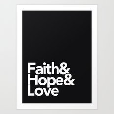 Faith & Hope &  Love Helvetica Art Print