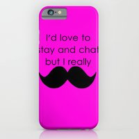 I'd love to stay and chat iPhone 6 Slim Case