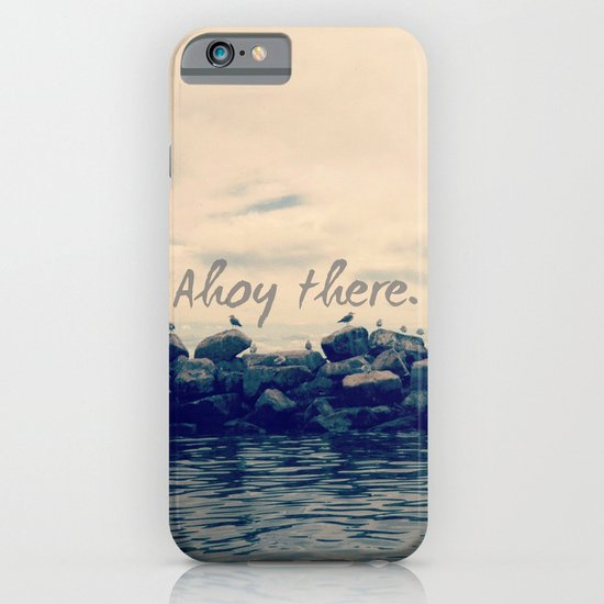 Ahoy There! iPhone & iPod Case