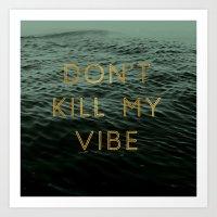 Vibe Killer Art Print