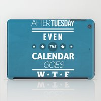 After Tuesday Even The C… iPad Case
