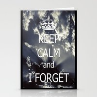 Keep Calm And I Forget..… Stationery Cards