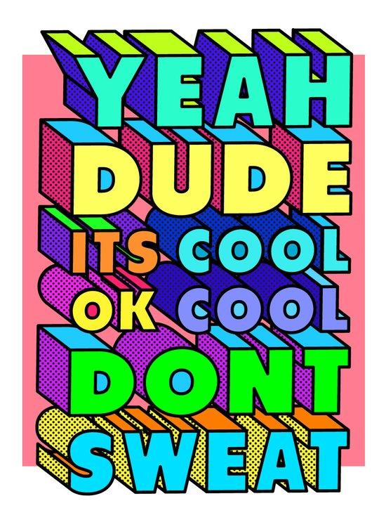 Yeah Dude Art Print
