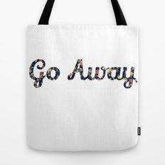 Go Away Tote Bag