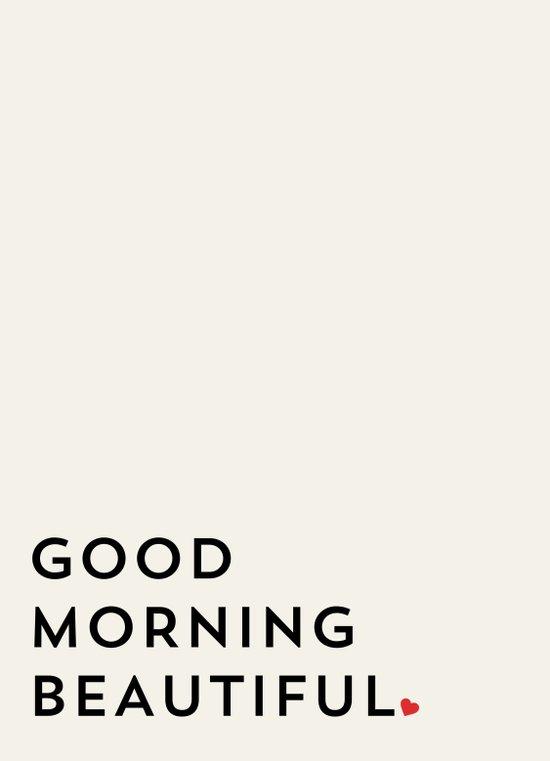 GOOD MORNING BEAUTIFUL Art Print