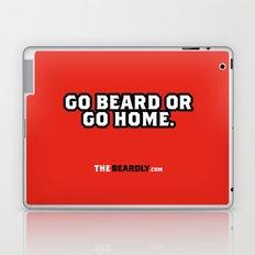 GO BEARD OR GO HOME. Laptop & iPad Skin