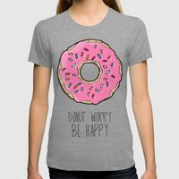 DONUT WORRY BE HAPPY Womens Fitted Tee Tri-Grey SMALL