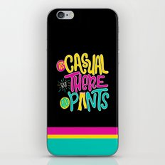 Casual But Pants iPhone & iPod Skin