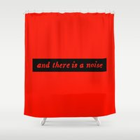 And There Is A Noise Shower Curtain