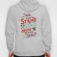 Can't Strike Cold Iron Hoody