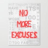 No More Excuses Canvas Print