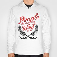 People Do What They Want… Hoody