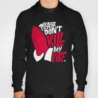 Please Don't Kill My Vibe Hoody