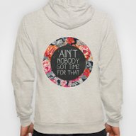 Ain't Nobody Got Time Fo… Hoody