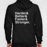 Harder, Better, Faster, … Hoody