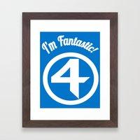 I'm Fantastic! Framed Art Print