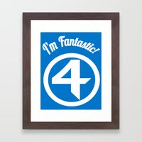 I'm Fantastic! Framed Art Print