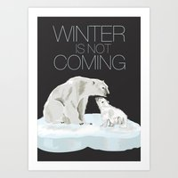 winter is not coming Art Print