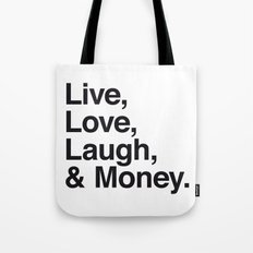 Live Love Laugh and Money Tote Bag