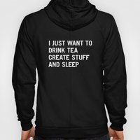 I Just Want To Drink Tea… Hoody