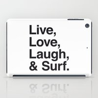 Live Love Laugh and Surf iPad Case