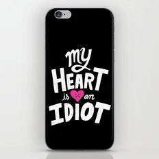 My Heart Is An Idiot iPhone & iPod Skin