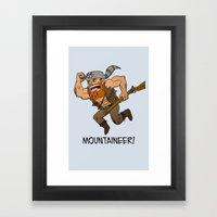 Mountaineer!  Framed Art Print