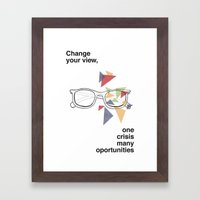 Change your view, one crisis many oportunities Framed Art Print
