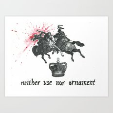 Neither Use Nor Ornament Art Print