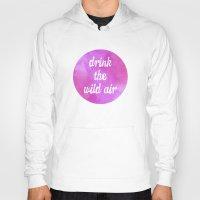 Drink the Wild Air Hoody
