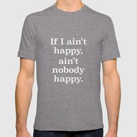 If I Ain't Happy, Ain't Nobody Happy Mens Fitted Tee Tri-Grey SMALL