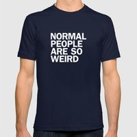 NORMAL PEOPLE ARE SO WEIRD Mens Fitted Tee Navy SMALL