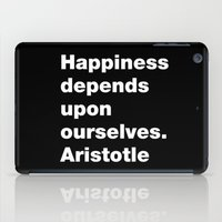 Happiness depends upon ourselves. Aristotle iPad Case