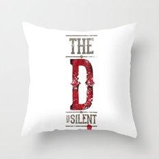 Django - The D is silent Throw Pillow