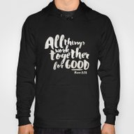 All Things Work Together… Hoody