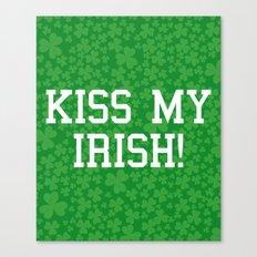 Kiss My Irish Funny Quot… Canvas Print