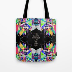 The Earth Without Art Tote Bag