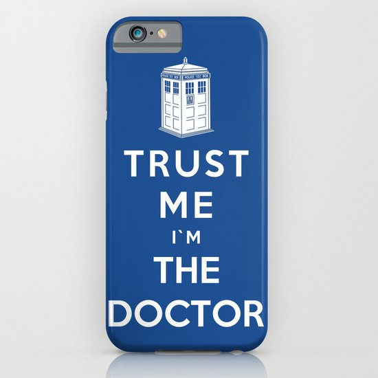 Trust Me I`m The Doctor iPhone & iPod Case