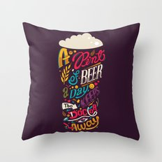 A pint of beer a day. Keeps the doctor away. Throw Pillow