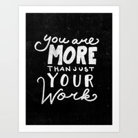Special Edition Circles 2013 Prints - You are more than your work Art Print