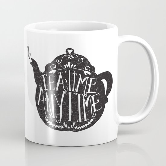 TEA TIME. ANY TIME. Mug