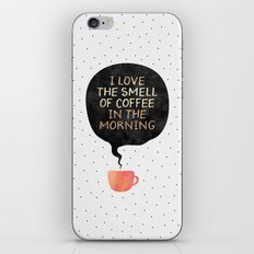 I love the smell of coffee in the morning iPhone & iPod Skin