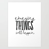Amazing Things Will Happen Art Print