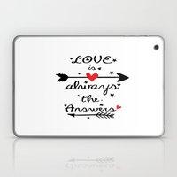Love Is Always The Answe… Laptop & iPad Skin